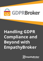 Handling GDPR Compliance and Beyond
