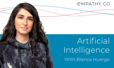 Humanizing Technology | P02: AI, with Blanca Huergo